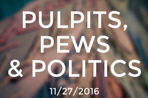 Pulpits, Pews & Politics