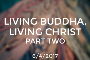 Living Buddha, Living Christ: Part 2