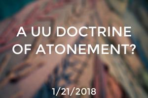 A UU Doctrine of Atonement?