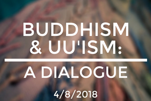 Buddhism & UU'ism: A Dialogue