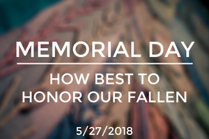 Memorial Day: How Best to Honor Our Fallen