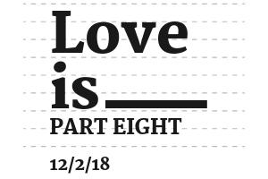 Love is ________: Part 8