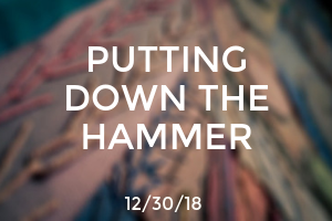 Putting Down The Hammer