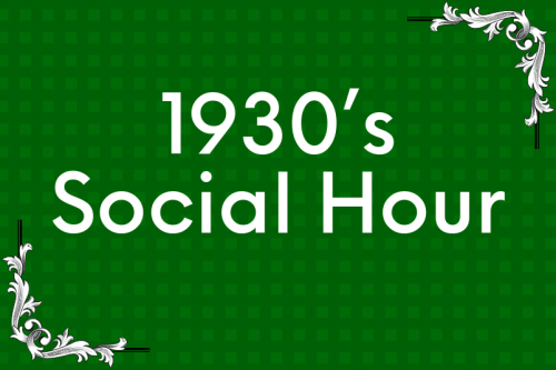 1930's Social Hour