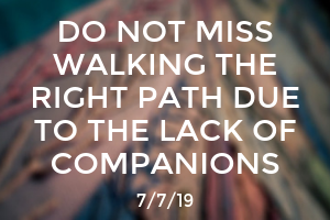 Do Not Miss Walking the Right Path Due to the Lack of Companions