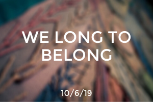 We Long to Belong